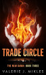 Trade Circle - The New Dawn: Book 3 by Valerie J Mikles