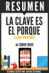 La Clave Es El Porque (Start With Why): Resumen Del Libro De Simon Sinek by Sapiens Editorial