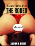 Facesitting Fun: The Rodeo by Jason J. Honz