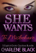 She Wants To Misbehave: 5 Explicit Erotic Quickies Bundle by Charlene Black