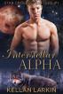 Interstellar Alpha (Star Crossed Shifters #1) by kellanlarkin
