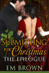 Submitting for Christmas: The Epilogue by Em Brown