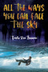 All the Ways You can Face the Sky by Farlo Ben Truman