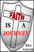 Faith Is A Journey by Bill Taylor