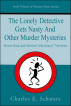 The Lonely Detective Gets Nasty and Other Murder Mysteries by Charles Schwarz