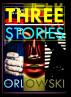 Three Stories by Steven Orlowski
