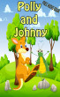 Value books for kids: Polly and Johnny | top kid books by Jennifer Muniz