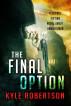 The Final Option: A Science Fiction Novek avout Armageddon by Kyle Robertson