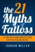 the 21 Myths Of Fat loss 21 Dieting and Weight loss Myths you Believed by Jordan Miller