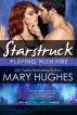 Playing With Fire: The Battle of the Bands (A Starstruck Novella) by Mary Hughes