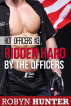 Ridden Hard by the Officers by Robyn Hunter