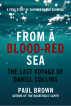From A Blood-Red Sea: The Last Voyage of Daniel Collins by Paul Brown