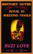 Writing Tools History Notes Book 13 by Suzi Love
