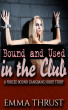 Bound and Used in the Club by Emma Thrust