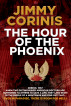 The Hour of the Phoenix by Jimmy Corinis