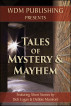 Tales of Mystery and Mayhem by WDM Publishing