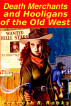 Death Merchants and Hooligans of the Old West by Kenneth R. Rooks