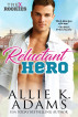 Reluctant Hero by Allie K. Adams