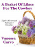 A Basket Of Lilacs For The Cowboy: Eight Historical Romance Novellas by Vanessa Carvo