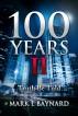 100 Years II: Truth Be Told by Mark L Baynard