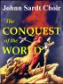 The Conquest of the World by Johnn Sardt Choir