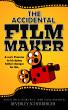 The Accidental Filmmaker by Beverley Scherberger