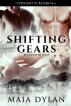 Shifting Gears by Maia Dylan