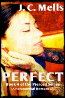 J. C. Mells - Perfect (Book 4 of the Pierced Series)
