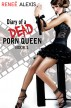 Diary of a Dead Porn Queen by Renee Alexis