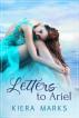 Letters to Ariel by Kiera Marks