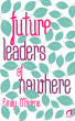 Future Leaders of Nowhere by Emily O'Beirne