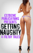 Getting Naughty - 4 Filthy Tales by Extreme Publications