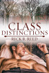 Class Distinctions by Rick Reed
