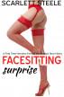Facesitting Surprise by Scarlett Steele