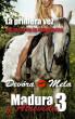 La primera vez del mozo de la caballeriza. Madura y Atrevida 3. Cuentos Cortos y Calientes by Devora Mela