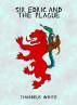 Sir Edric and the Plague by Thaddeus White