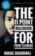 The 11 Point Rulebook For Every Student by Nikhil Bhardwaj