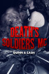 Death's Soldiers MC - Quinn & Cash by Aya Mai