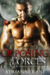 Opposing Forces by Adrianne Kane