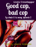 Good Cop, Bad Cop by Lizzie Crowdagger