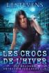 Les Crocs De L'hiver (French Edition) by E.J. Stevens