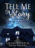 Tell Me A Story:  104 Short Stories in 52 Weeks by Kevin Rhodes & Gillian Rhodes