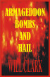 Armageddon Bombs and Hail by Will Clark