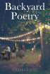 Backyard Poetry by George Pappas