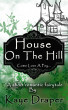 House On The Hill (Come Love A Fey) by Kaye Draper