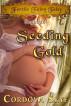 Seeding Gold by Cordova Skye
