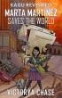 Marta Martinez Saves The World by Victorya Chase