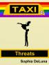 Taxi - Threats (Book 12) by Sophia DeLuna