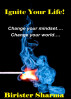 Ignite Your Life! Change your mindset....Change your world.... by Birister Sharma