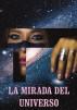 La mirada del universo by Maribel Garaboa Jimenez
